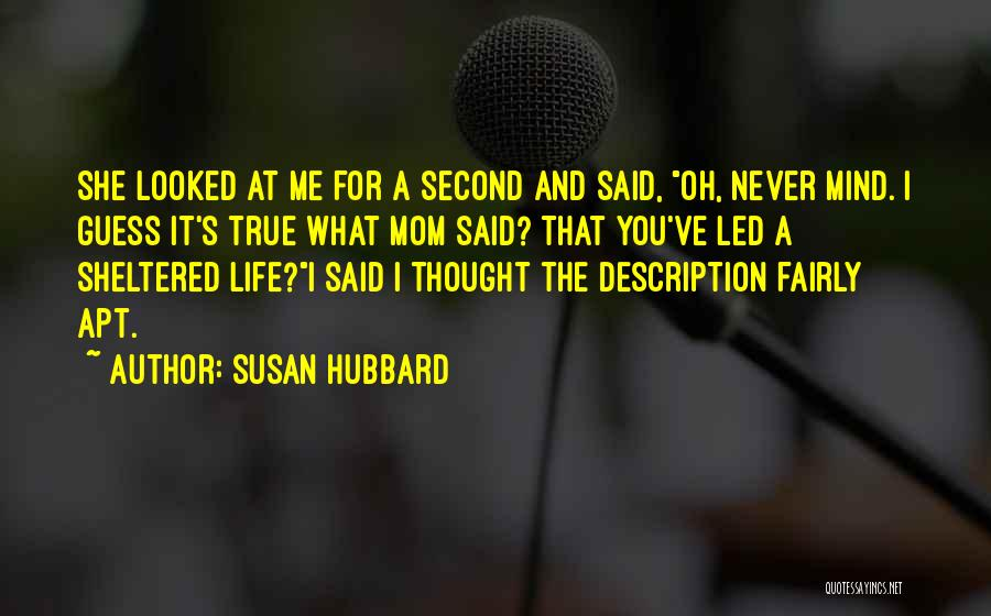 I Never Thought That Quotes By Susan Hubbard