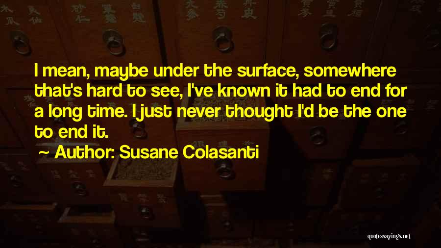 I Never Thought That Quotes By Susane Colasanti