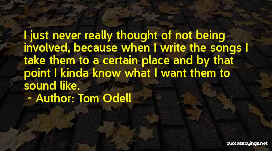 I Never Thought That Quotes By Tom Odell