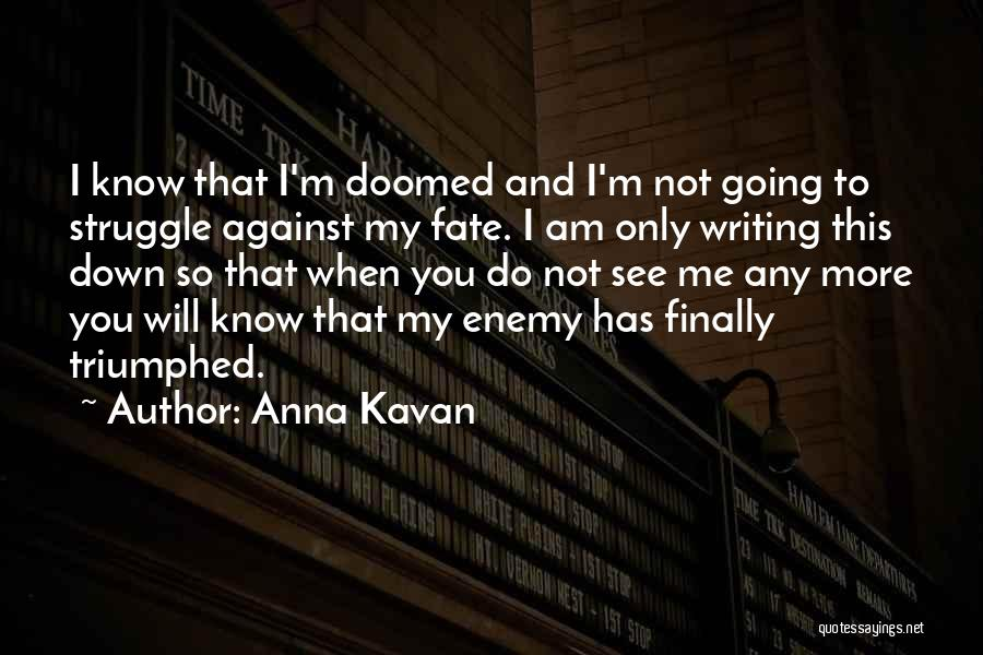 I Only See You Quotes By Anna Kavan