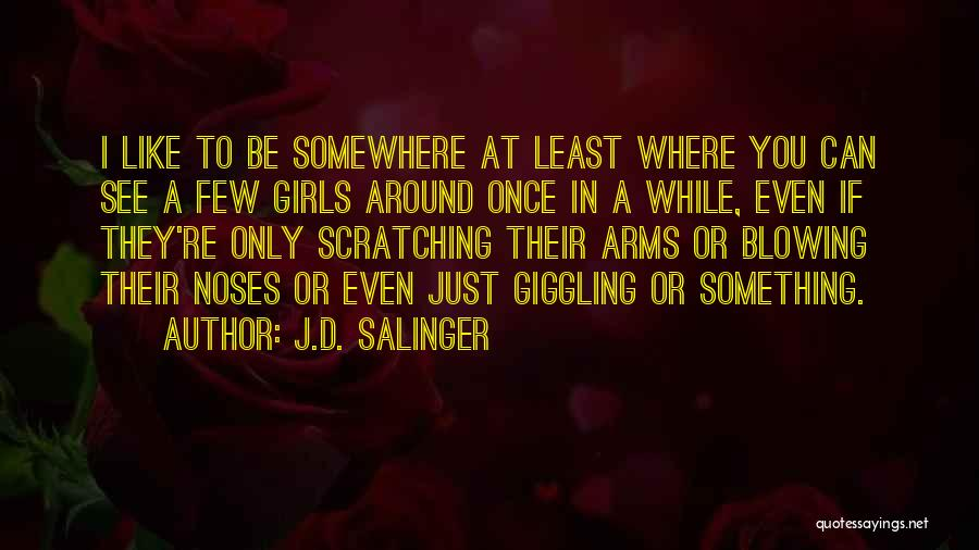 I Only See You Quotes By J.D. Salinger