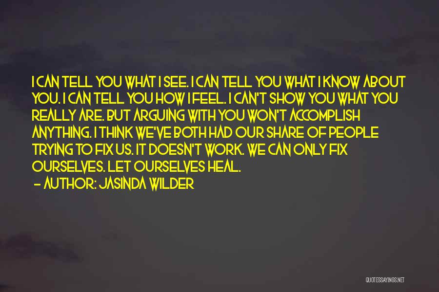 I Only See You Quotes By Jasinda Wilder