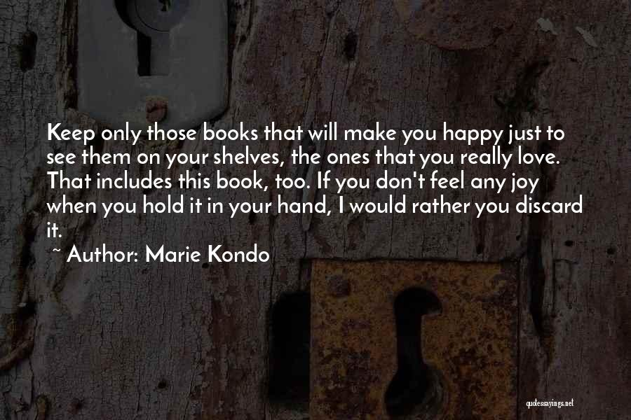 I Only See You Quotes By Marie Kondo
