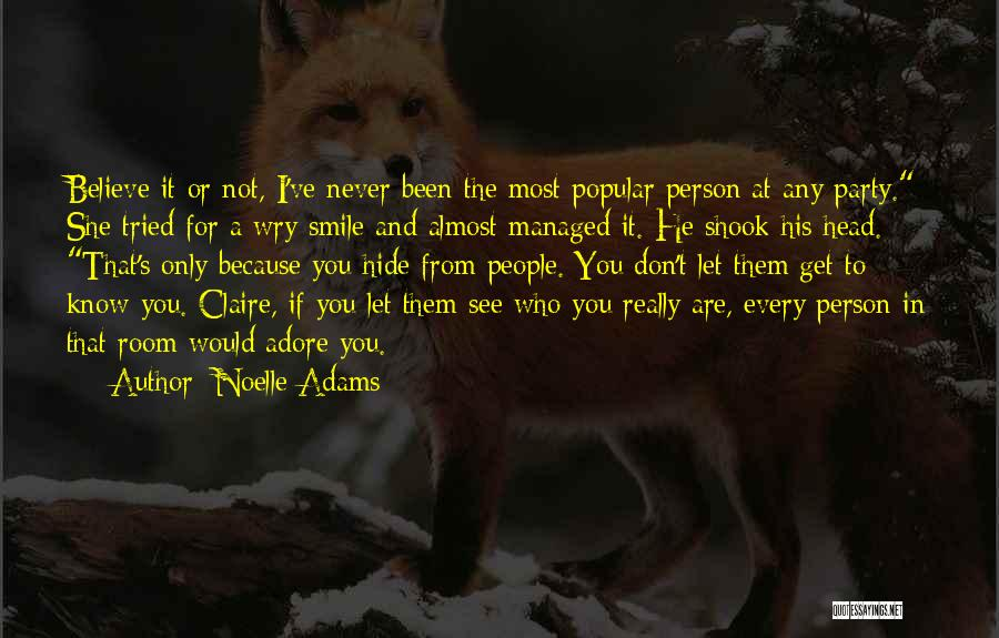 I Only See You Quotes By Noelle Adams