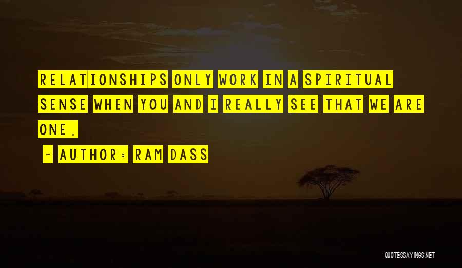 I Only See You Quotes By Ram Dass