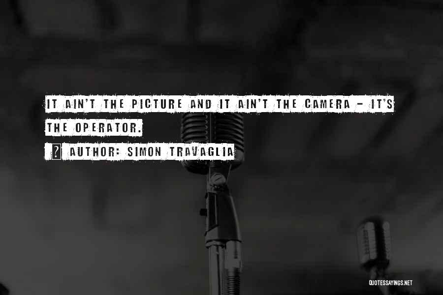 I Only Want You Picture Quotes By Simon Travaglia