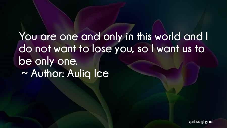I Only Want You Quotes By Auliq Ice