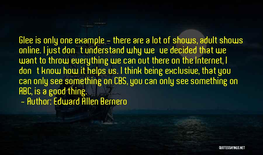 I Only Want You Quotes By Edward Allen Bernero