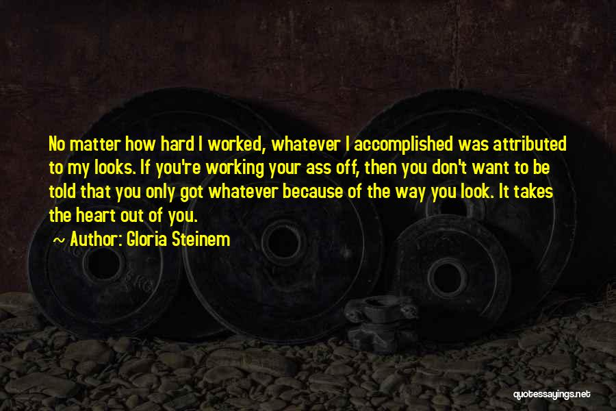 I Only Want You Quotes By Gloria Steinem