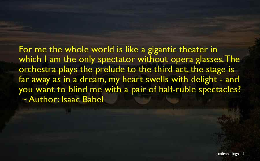 I Only Want You Quotes By Isaac Babel