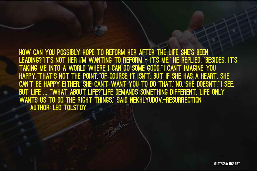 I Only Want You Quotes By Leo Tolstoy