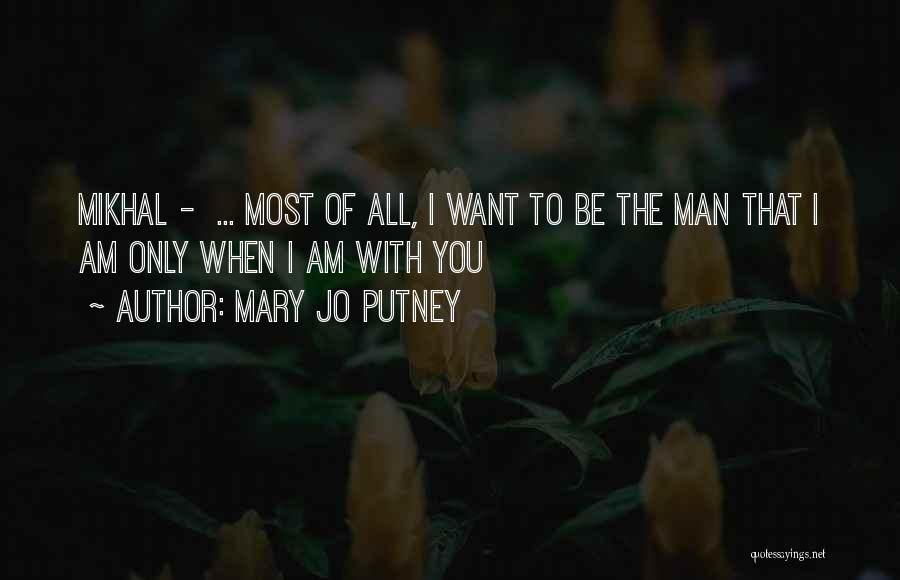 I Only Want You Quotes By Mary Jo Putney