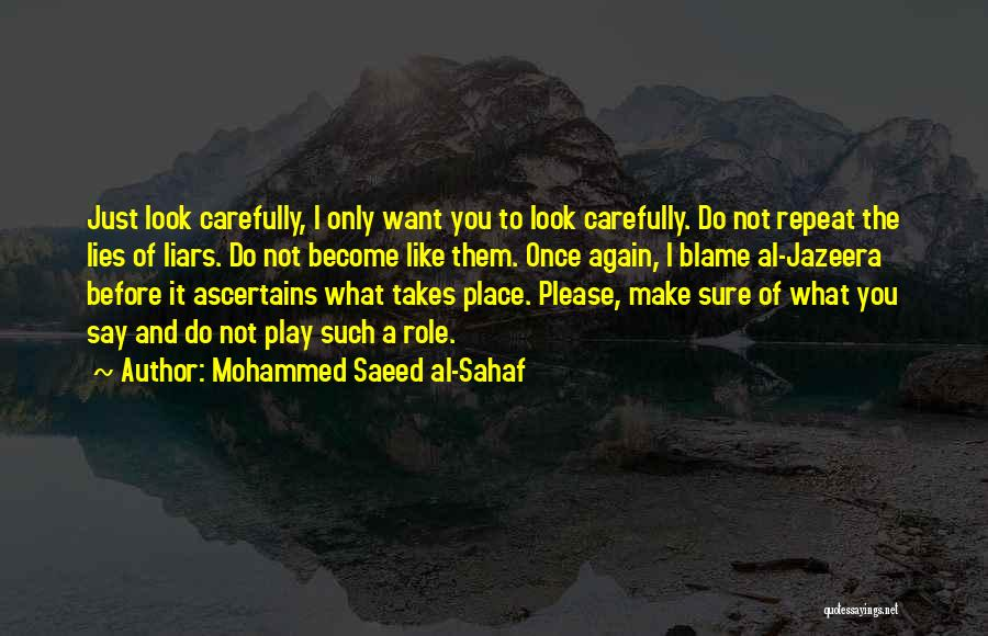 I Only Want You Quotes By Mohammed Saeed Al-Sahaf