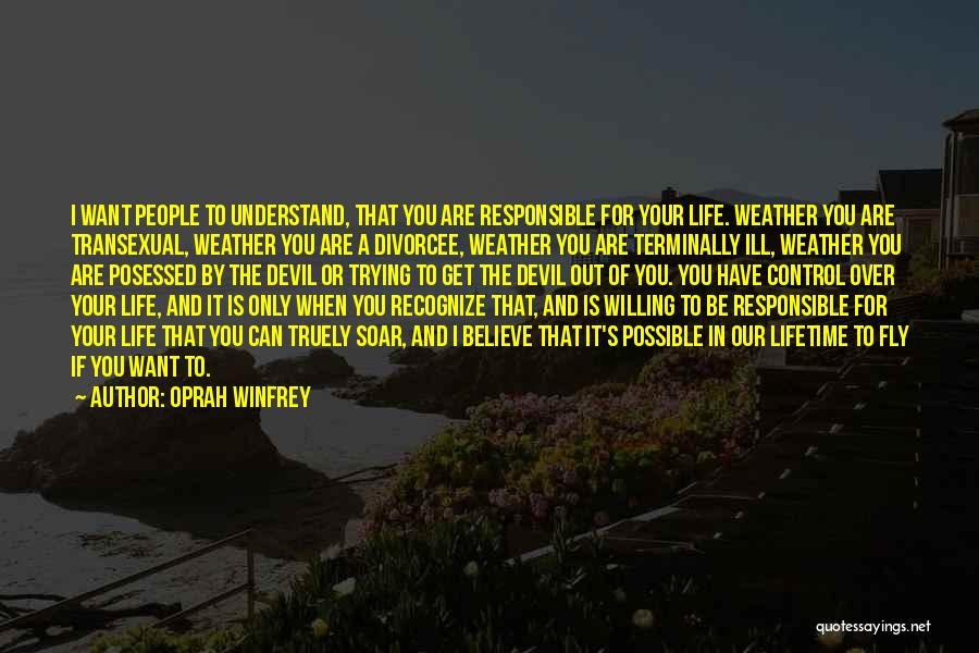 I Only Want You Quotes By Oprah Winfrey