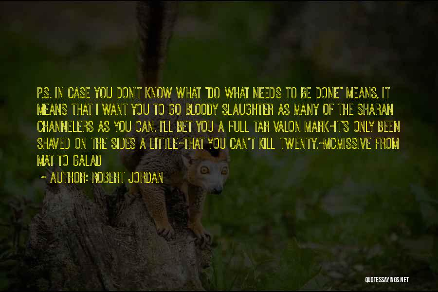 I Only Want You Quotes By Robert Jordan