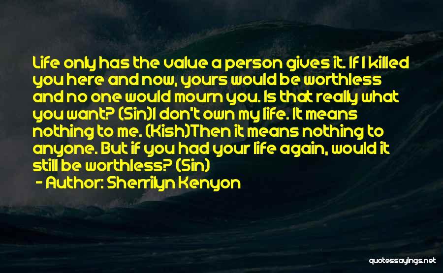I Only Want You Quotes By Sherrilyn Kenyon