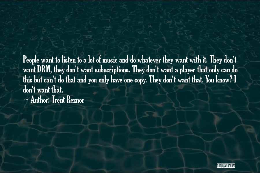 I Only Want You Quotes By Trent Reznor