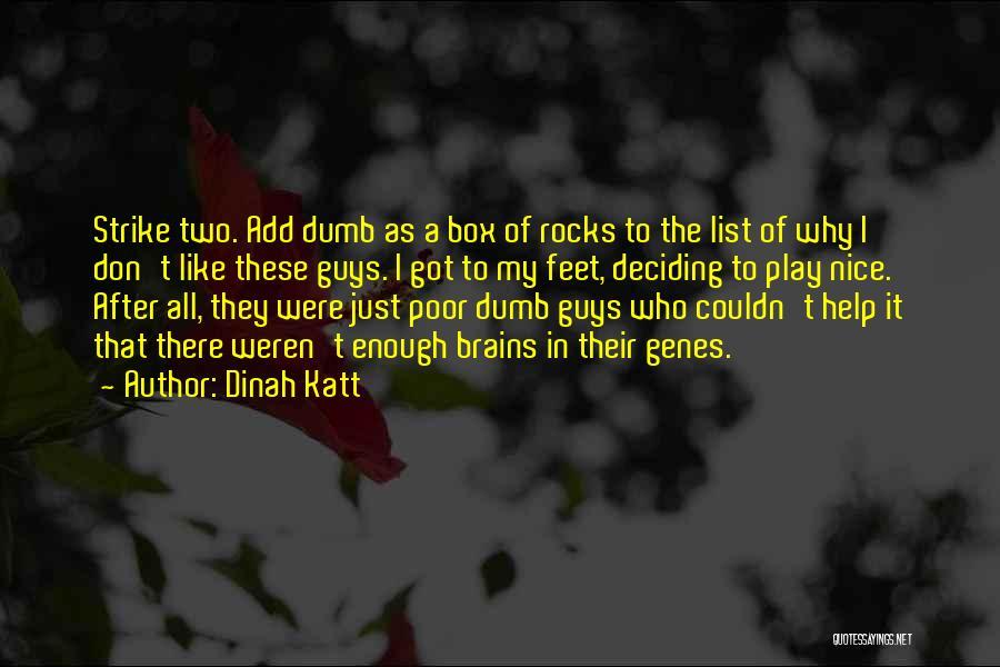 I Play Dumb Quotes By Dinah Katt