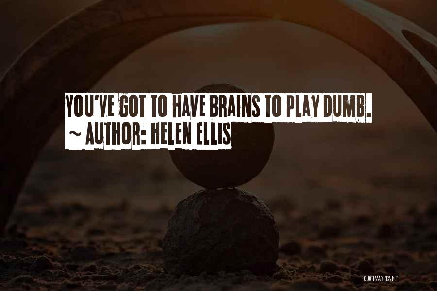 I Play Dumb Quotes By Helen Ellis