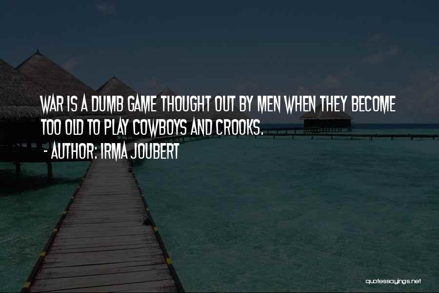 I Play Dumb Quotes By Irma Joubert