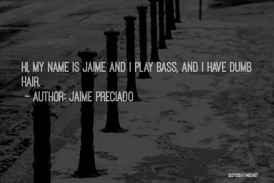 I Play Dumb Quotes By Jaime Preciado