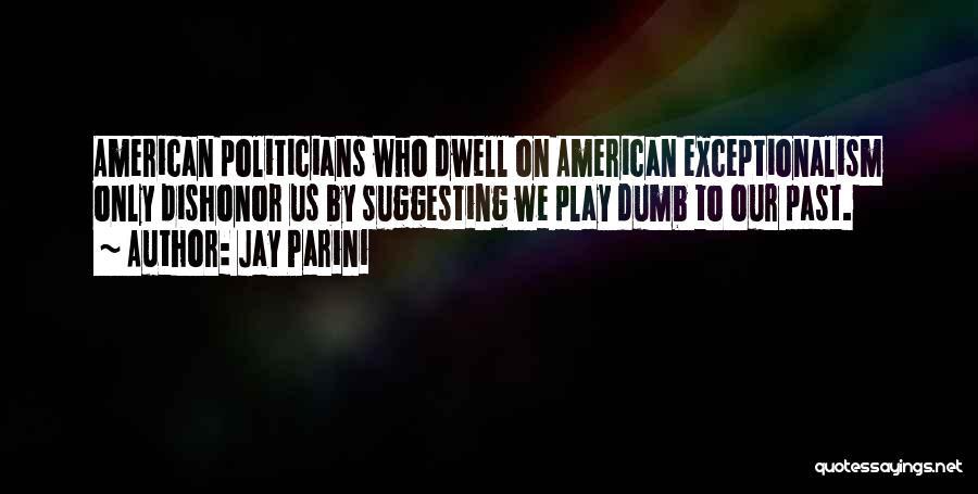 I Play Dumb Quotes By Jay Parini