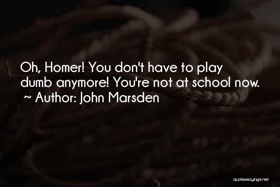 I Play Dumb Quotes By John Marsden
