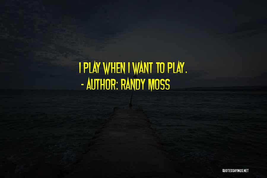 I Play Dumb Quotes By Randy Moss