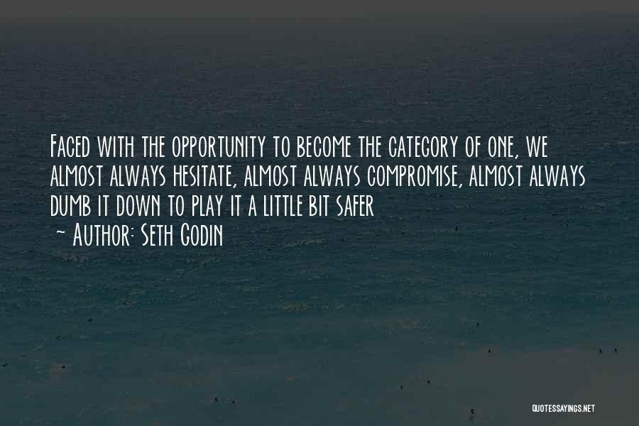 I Play Dumb Quotes By Seth Godin