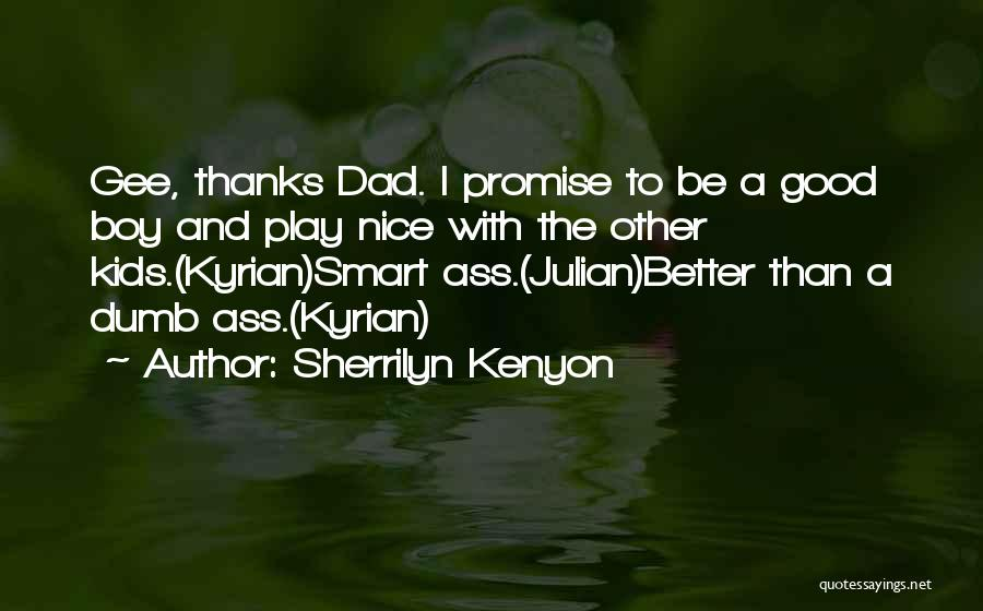 I Play Dumb Quotes By Sherrilyn Kenyon