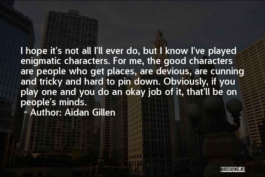 I Play Hard To Get Quotes By Aidan Gillen