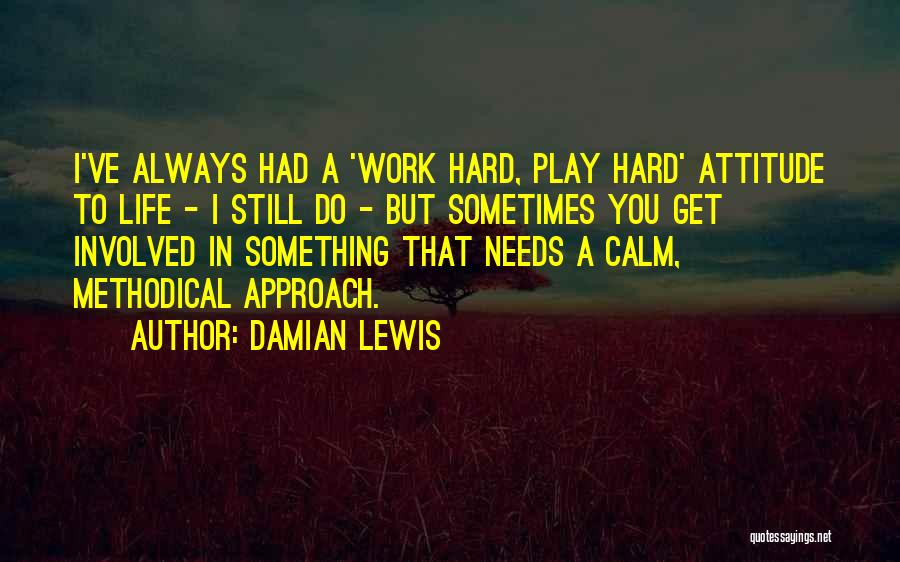 I Play Hard To Get Quotes By Damian Lewis