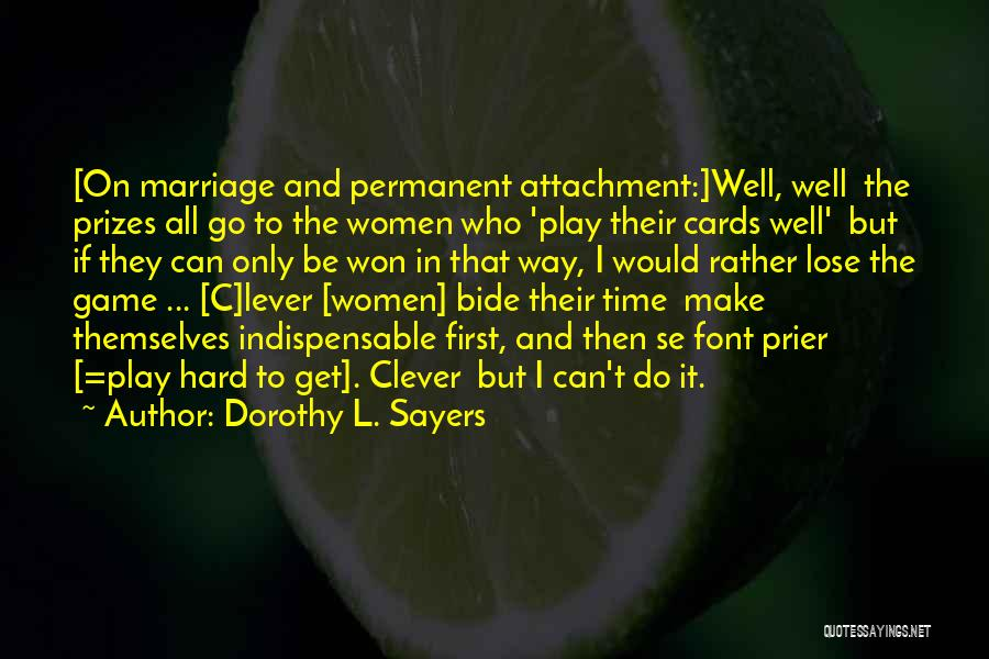 I Play Hard To Get Quotes By Dorothy L. Sayers