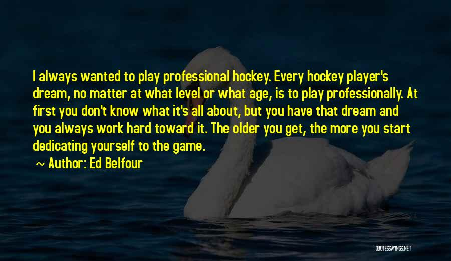 I Play Hard To Get Quotes By Ed Belfour
