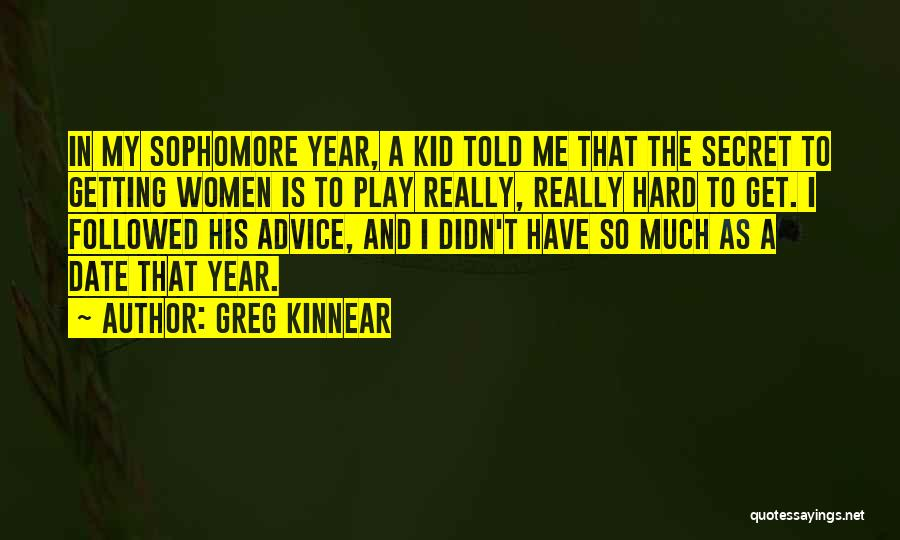 I Play Hard To Get Quotes By Greg Kinnear