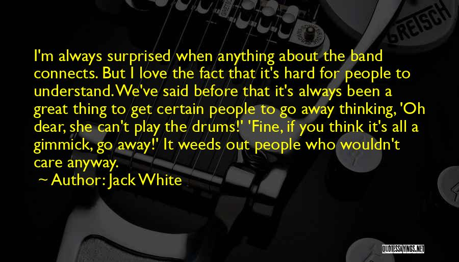 I Play Hard To Get Quotes By Jack White