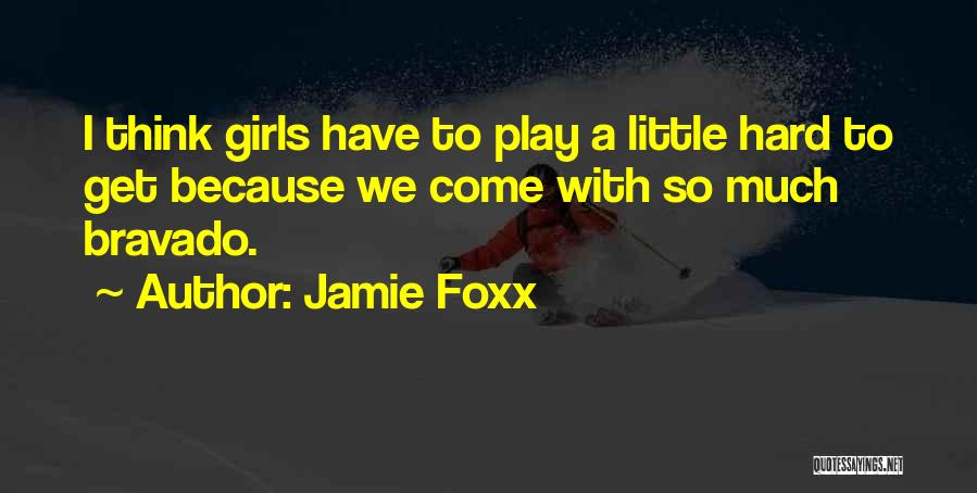 I Play Hard To Get Quotes By Jamie Foxx