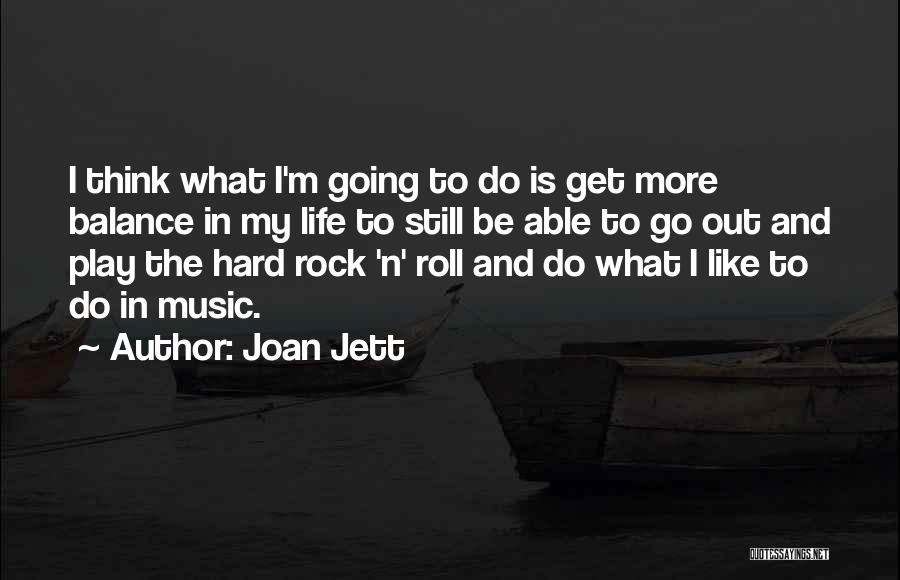 I Play Hard To Get Quotes By Joan Jett