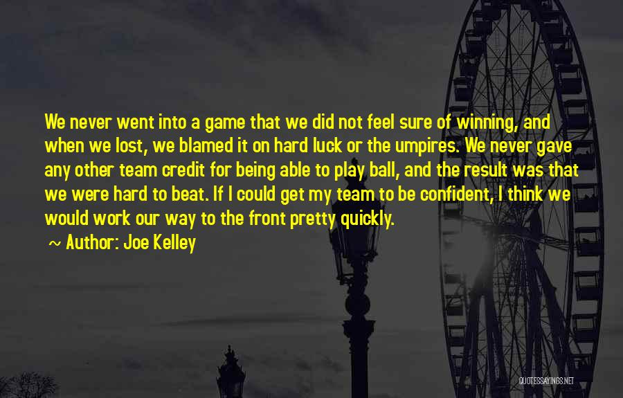 I Play Hard To Get Quotes By Joe Kelley