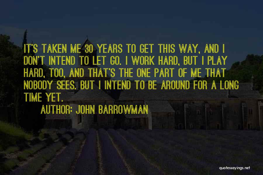 I Play Hard To Get Quotes By John Barrowman