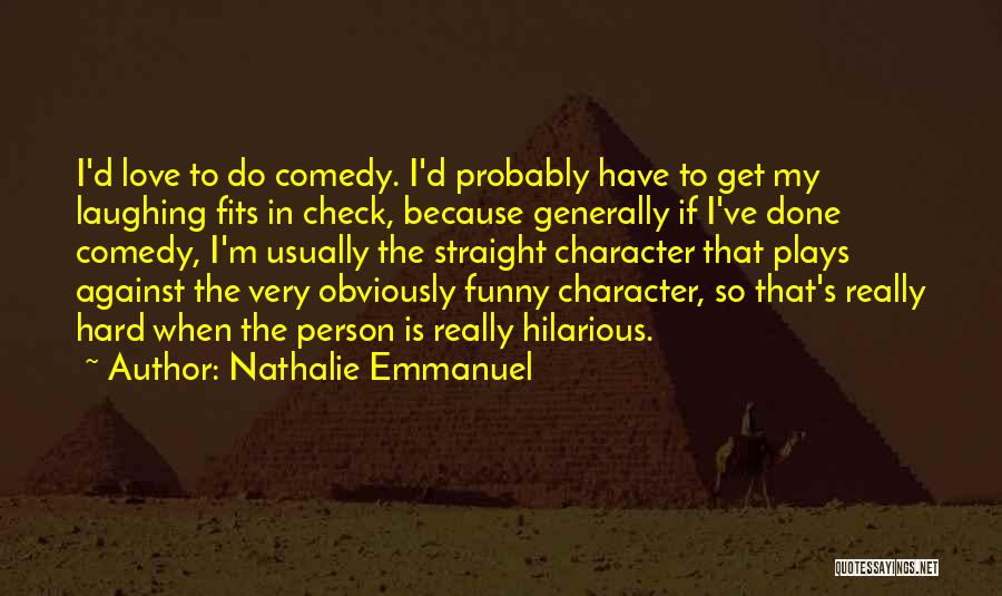 I Play Hard To Get Quotes By Nathalie Emmanuel