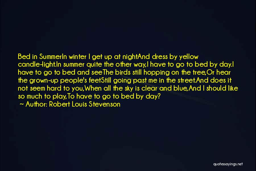 I Play Hard To Get Quotes By Robert Louis Stevenson