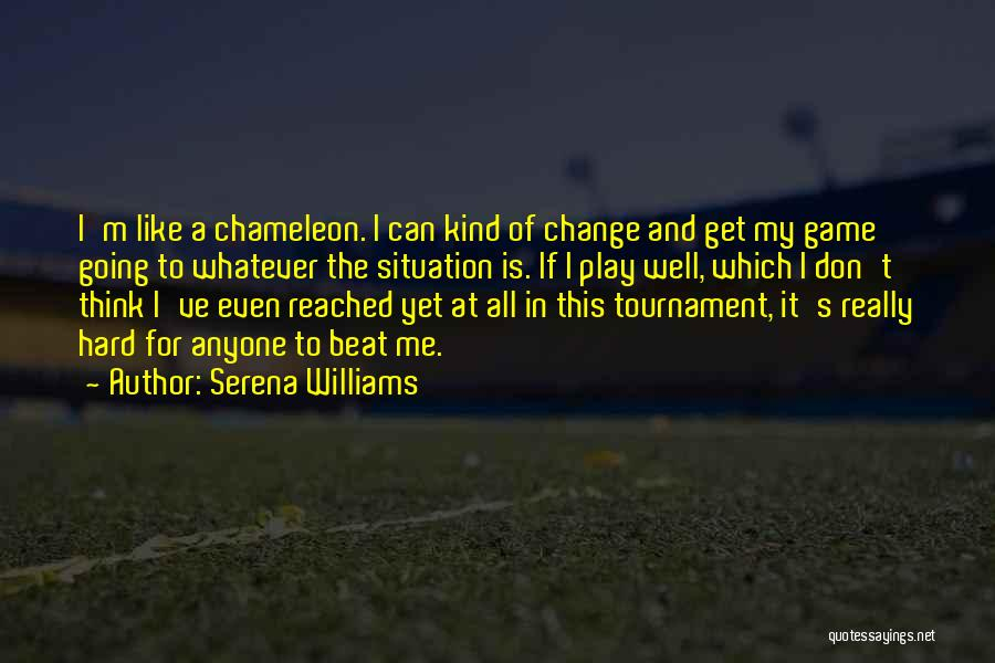 I Play Hard To Get Quotes By Serena Williams