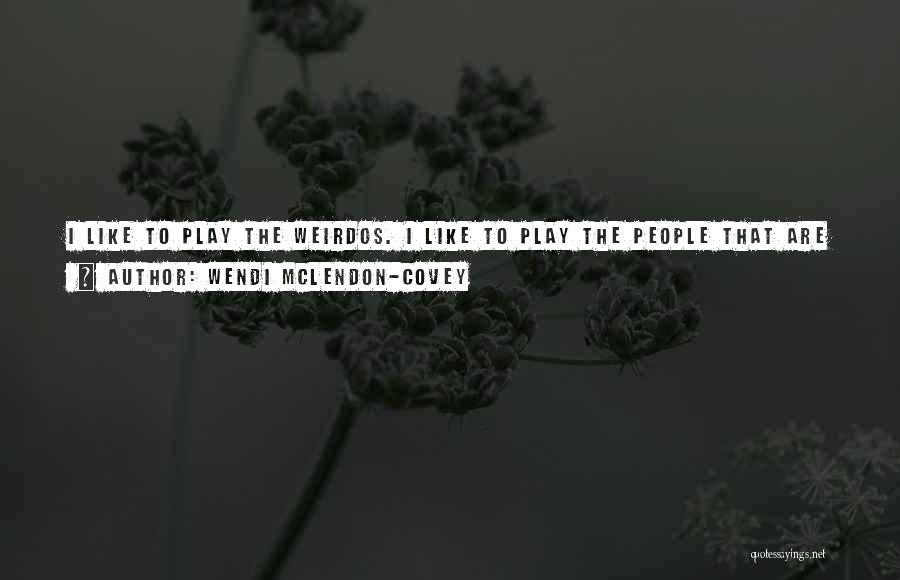 I Play Hard To Get Quotes By Wendi McLendon-Covey