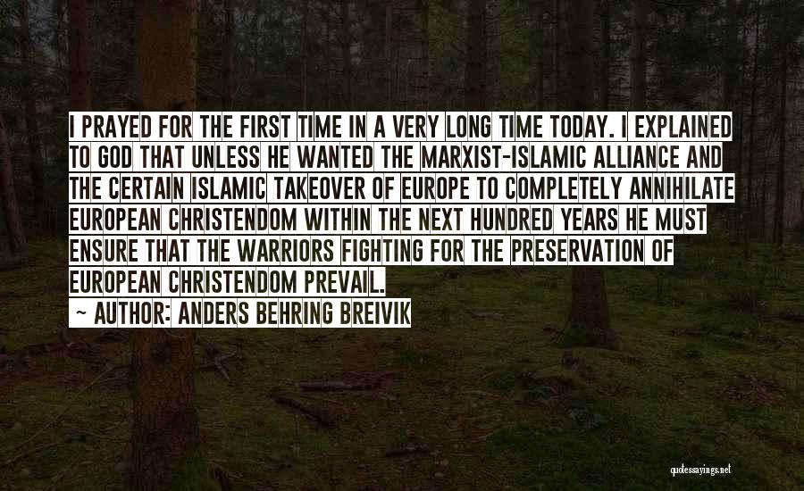 I Prayed For You Today Quotes By Anders Behring Breivik