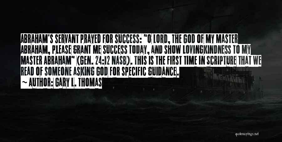 I Prayed For You Today Quotes By Gary L. Thomas