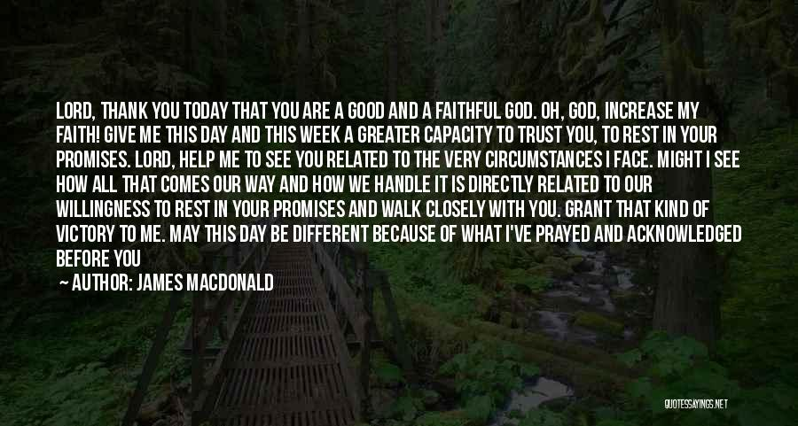 I Prayed For You Today Quotes By James MacDonald