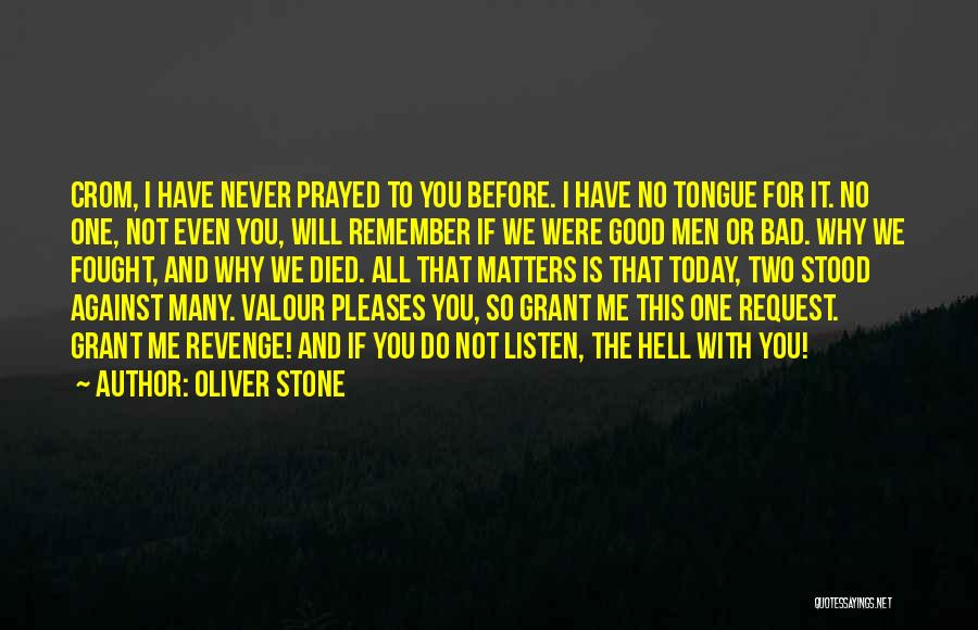 I Prayed For You Today Quotes By Oliver Stone
