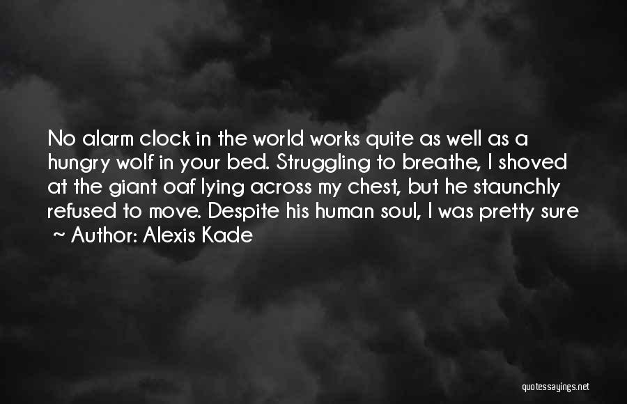 I Pretty Sure Quotes By Alexis Kade