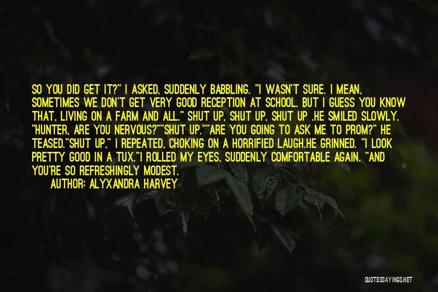 I Pretty Sure Quotes By Alyxandra Harvey